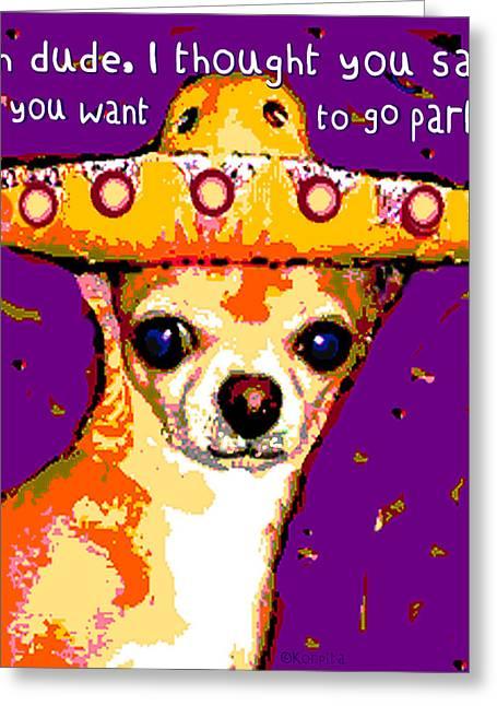 Chihuahua Colorful Art Greeting Cards - Party Chihuahua Greeting Card by Rebecca Korpita