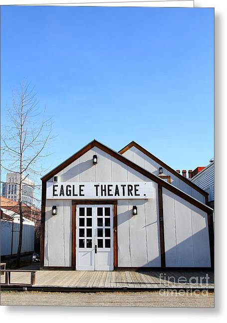 Old Sacramento Greeting Cards - Old Sacramento California . Eagle Theatre . 7D11491 Greeting Card by Wingsdomain Art and Photography