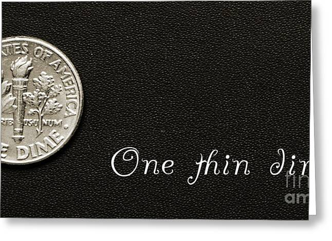 One Thin Dime Greeting Card by Andee Design
