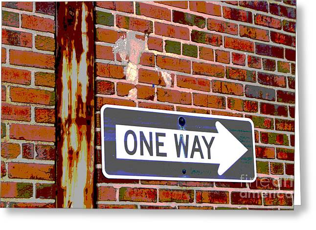 Traffic Sign Greeting Cards - One Way Greeting Card by Benanne Stiens
