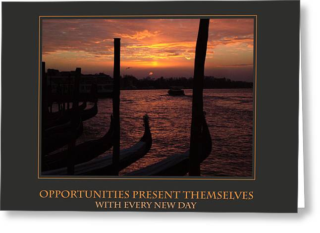 Affirmation Greeting Cards - Opportunities Present Themselves With Every New Day Greeting Card by Donna Corless