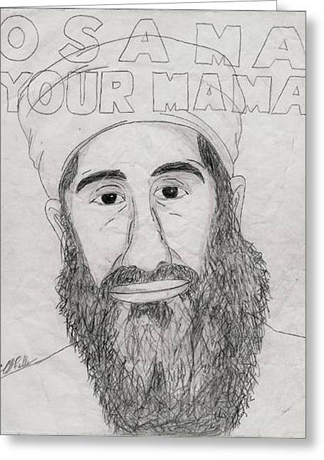 Barrack-obama Greeting Cards - Osama Your Mama Greeting Card by Matthew Fields