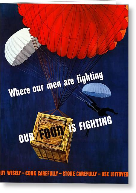 Airborne Greeting Cards - Our Food Is Fighting Greeting Card by War Is Hell Store