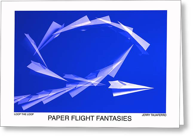 Paper Airplanes Greeting Cards - Paper Flifght Fantasies - Loop The Loop  Greeting Card by Jerry Taliaferro
