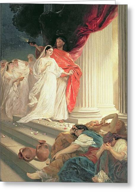 Religious Paintings Greeting Cards - Parable of the Wise and Foolish Virgins Greeting Card by Baron Ernest Friedrich von Liphart