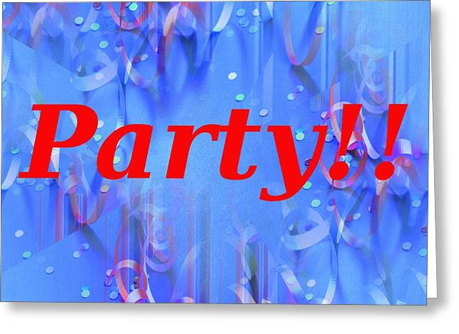 Party Invitations Greeting Cards - Party Greeting Card by Tim Allen