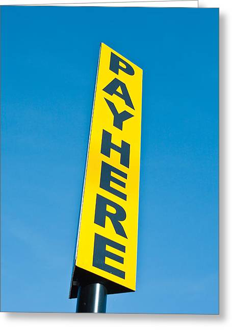 Pay Here Greeting Cards - Pay sign Greeting Card by Tom Gowanlock