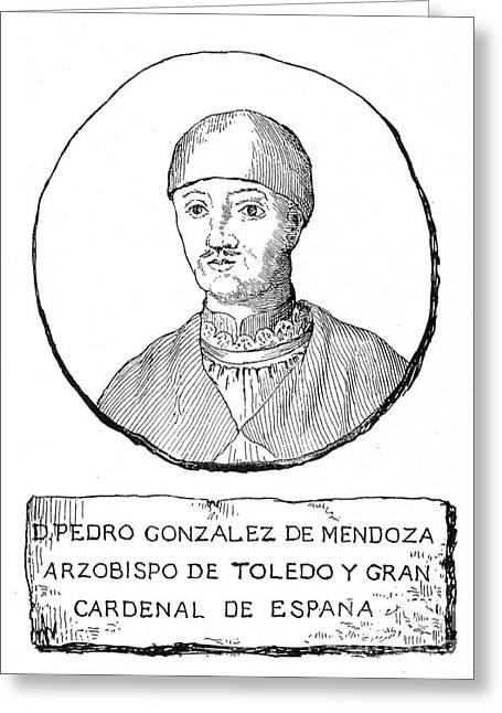 Gonzalez Greeting Cards - PEDRO GONZALEZ de MENDOZA Greeting Card by Granger