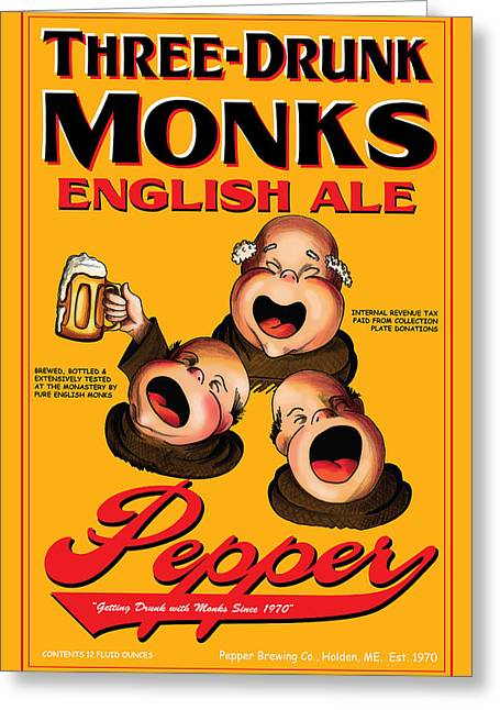 Stein Drawings Greeting Cards - Pepper Three Drunk Monks Greeting Card by John OBrien