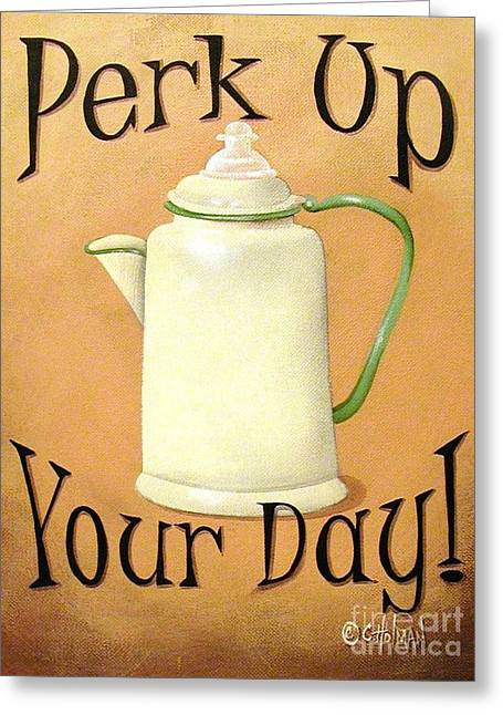 Primitive Greeting Cards - Perk Up Your Day Greeting Card by Catherine Holman