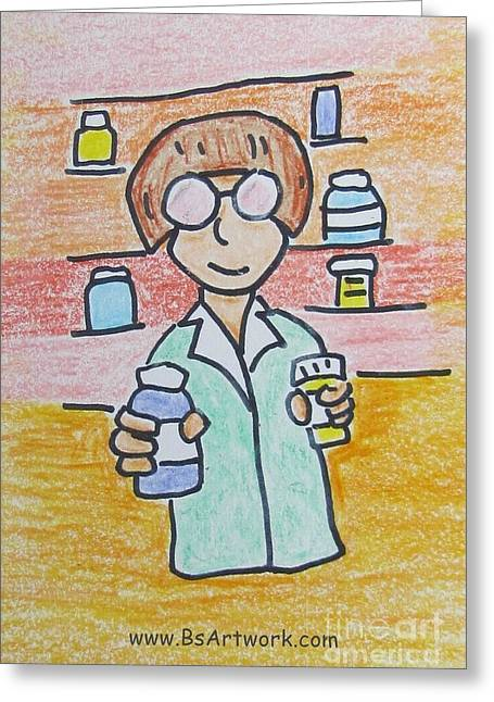Pill Drawings Greeting Cards - Pharmacist Greeting Card by Bruce Semon