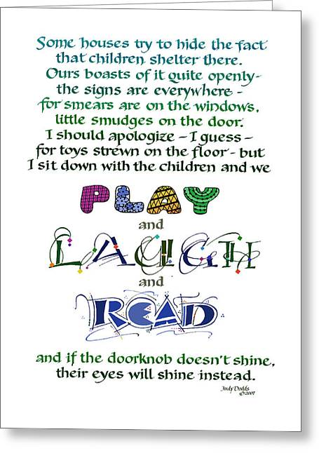 Valuable Greeting Cards - Play Laugh Read Greeting Card by Judy Dodds