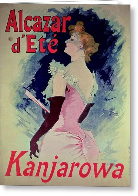 Evening Gloves Greeting Cards - Poster advertising Alcazar dEte starring Kanjarowa  Greeting Card by Jules Cheret