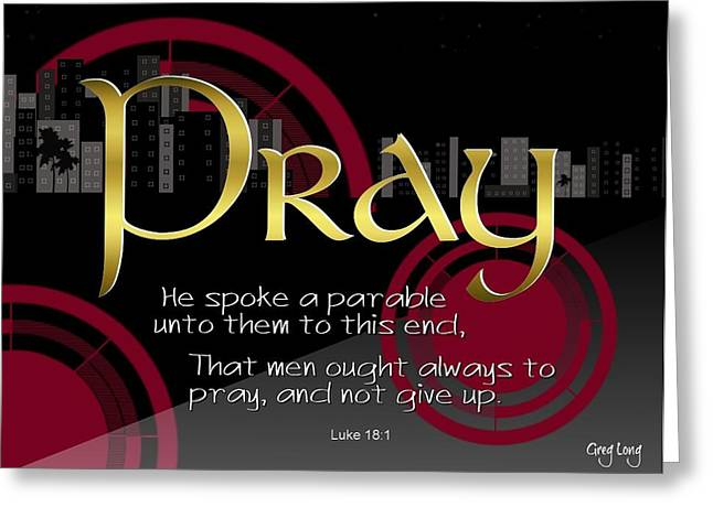 Biblical Greeting Cards - Pray without ceasing Greeting Card by Greg Long