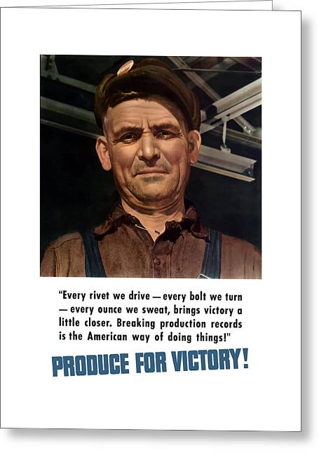 Production Greeting Cards - Produce For Victory Greeting Card by War Is Hell Store