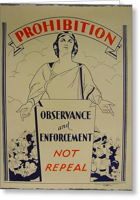 Prohibitions Greeting Cards - Prohibition - Observance and Enforcement Greeting Card by Bill Cannon