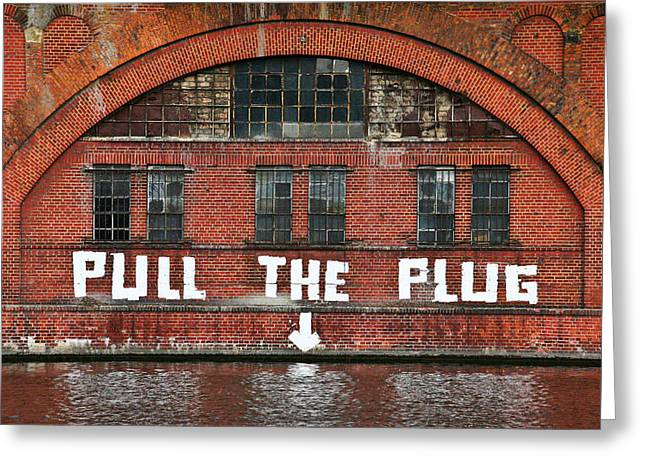 Fenster Photographs Greeting Cards - Pull The Plug Greeting Card by Aurica Voss