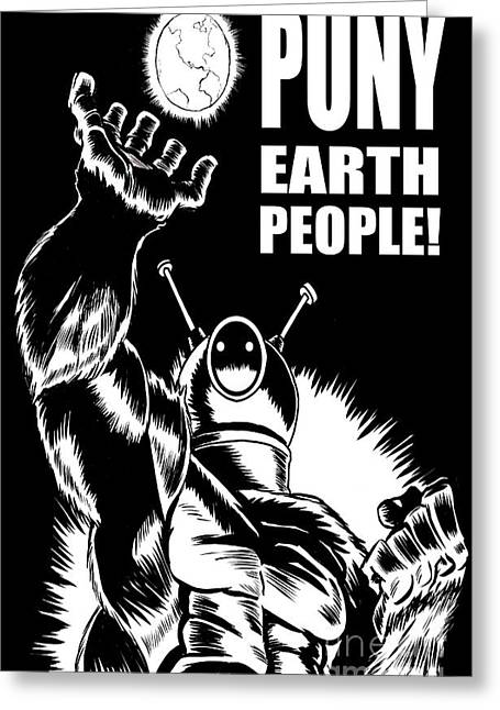 Creepy Drawings Greeting Cards - Puny Earth People Greeting Card by Ben Von Strawn