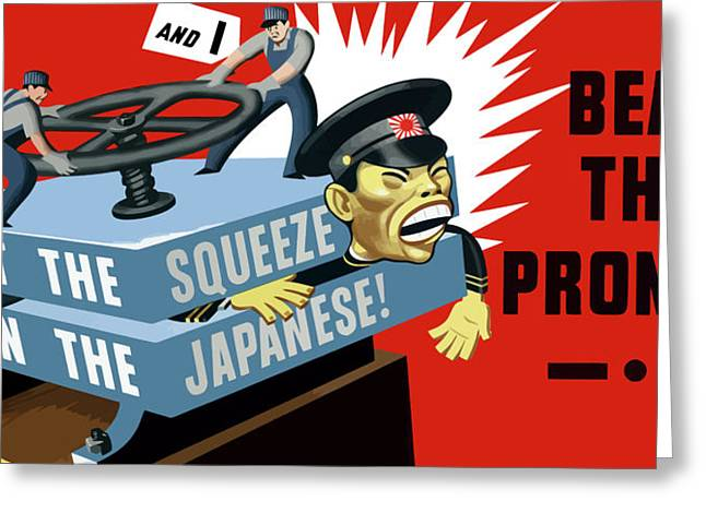 Wwii Greeting Cards - Put The Squeeze On The Japanese Greeting Card by War Is Hell Store