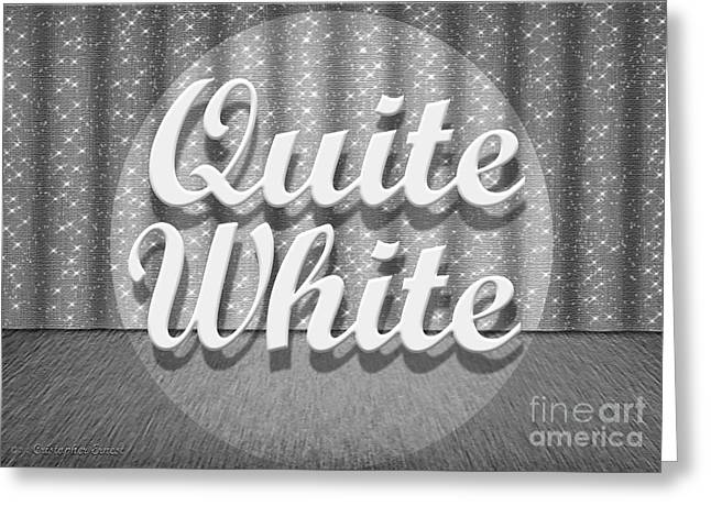 Quite Greeting Cards - Quite White Greeting Card by Cristophers Dream Artistry