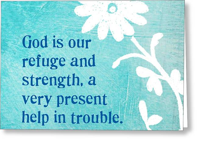 Scripture Mixed Media Greeting Cards - Refuge and Strength Greeting Card by Linda Woods