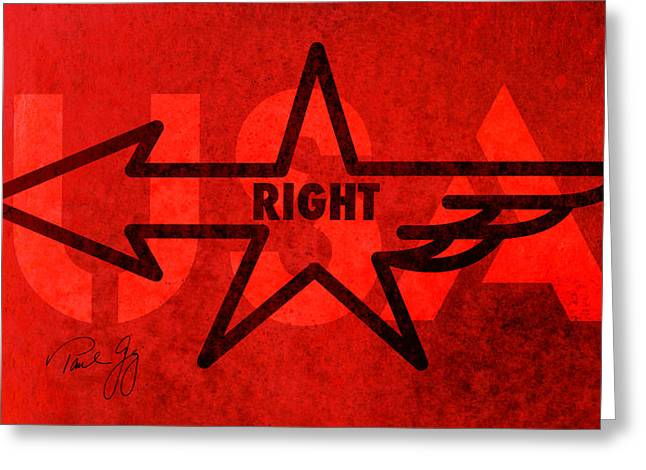 Conservative Greeting Cards - Right Wing Greeting Card by Paul Gaj