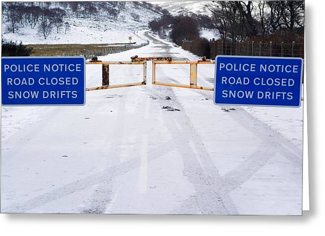 Closed Road Greeting Cards - Road Closed Due To Snow Drifts Greeting Card by Duncan Shaw