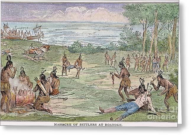 Roanoke Island Greeting Cards - Roanoke: Native American Massacre Greeting Card by Granger