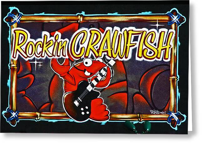 Sam Sheats Greeting Cards - Rockin Crawfish Sign Greeting Card by Samuel Sheats