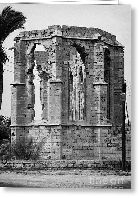 Ammochostos Greeting Cards - Ruined Church Of St George Of The Latins Famagusta Turkish Republic Of Northern Cyprus Trnc Greeting Card by Joe Fox