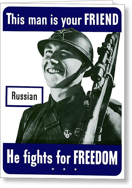 War Propaganda Greeting Cards - Russian This Man Is Your Friend Greeting Card by War Is Hell Store
