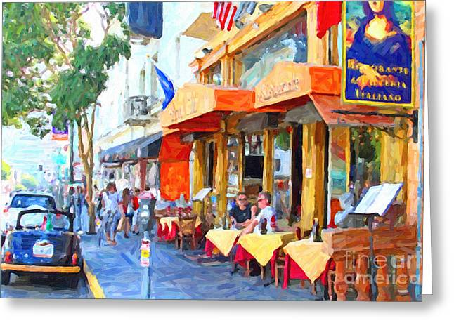 Italian Restaurants Greeting Cards - San Francisco North Beach Outdoor Dining Greeting Card by Wingsdomain Art and Photography