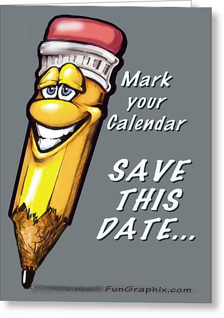 Funny Greeting Cards - Save This Date Greeting Card by Kevin Middleton