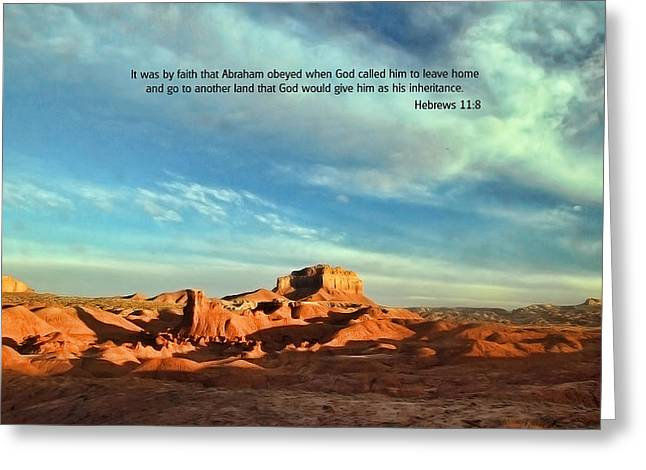 Inspirational Passages Greeting Cards - Scripture and Picture Hebrews 11 8 Greeting Card by Ken Smith