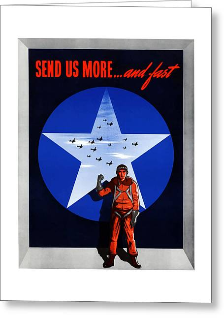 Pilot Greeting Cards - Send Us More and Fast -- WW2  Greeting Card by War Is Hell Store