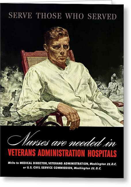 Nurses Greeting Cards - Serve Those Who Served Greeting Card by War Is Hell Store