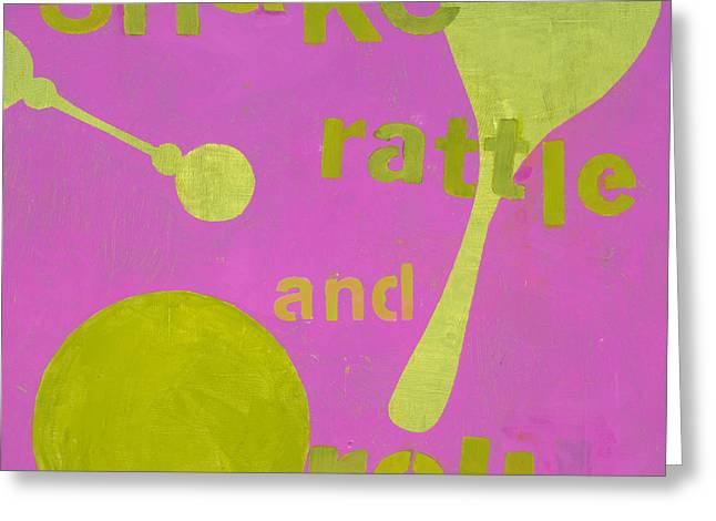 Baby Room Greeting Cards - Shake Rattle And Roll Baby Greeting Card by Laurie Breen