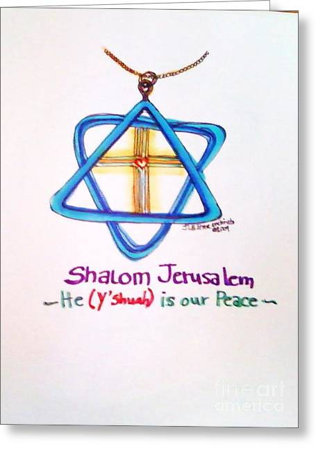 Messianic Greeting Cards - Shamlom Jerusalem He is Your Peace Greeting Card by Jamey Balester