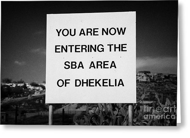 Sovereign Greeting Cards - sign marking entrance of SBA Sovereign Base area of Dhekelia in the british controlled cyprus Greeting Card by Joe Fox