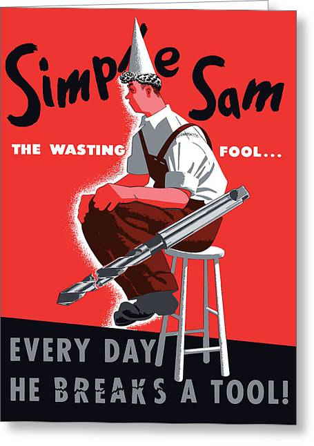 Wasted Greeting Cards - Simple Sam The Wasting Fool Greeting Card by War Is Hell Store