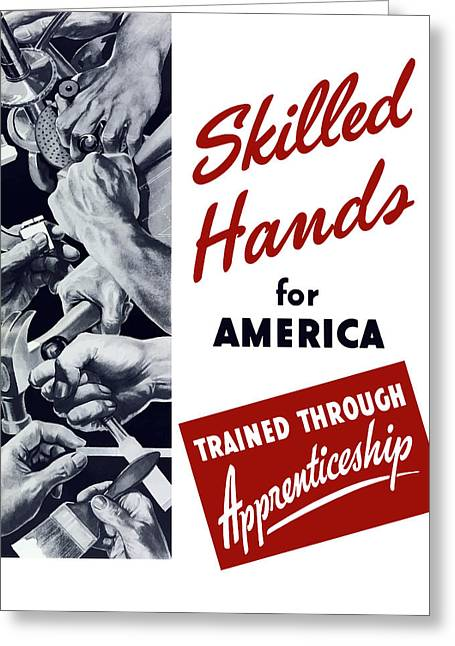 War Propaganda Greeting Cards - Skilled Hands For America Greeting Card by War Is Hell Store