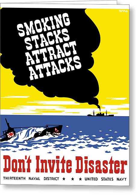 Wwii Greeting Cards - Smoking Stacks Attract Attacks Greeting Card by War Is Hell Store