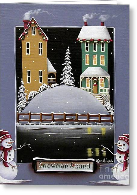 Catherine Greeting Cards - Snowman Sound Greeting Card by Catherine Holman