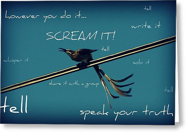 Empowerment Photographs Greeting Cards - Speak Your Truth Bird Greeting Card by Deborah Hall Barry