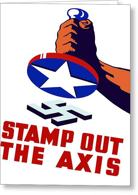 Us Propaganda Greeting Cards - Stamp Out The Axis Greeting Card by War Is Hell Store