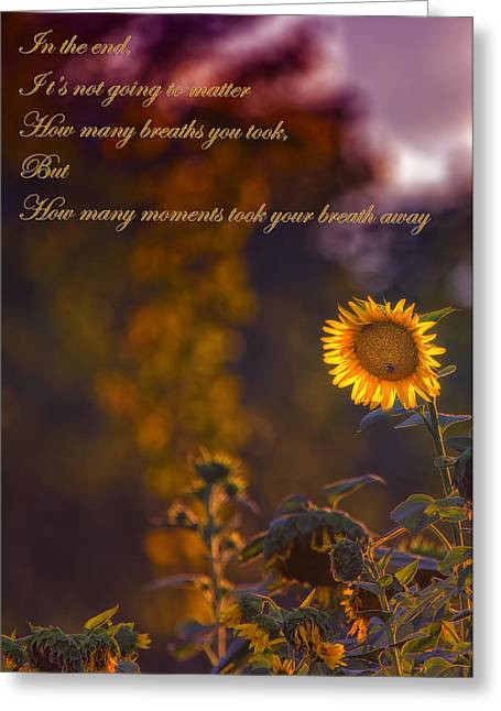 Inspirational Saying Greeting Cards - Sunflower Moments Greeting Card by Bill Tiepelman