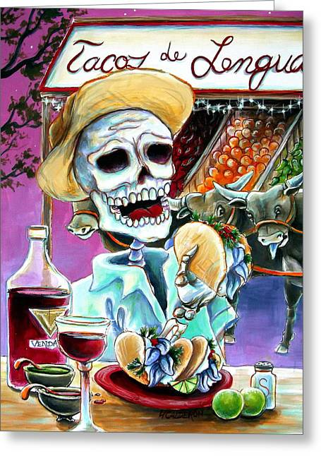 Dia De Los Muertos Art Greeting Cards - Tacos de Lengua Greeting Card by Heather Calderon