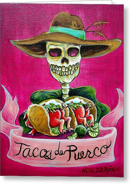 Taco Greeting Cards - Tacos de Puerco Greeting Card by Heather Calderon
