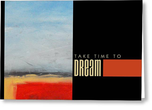 Nyberg Greeting Cards - Take Time To Dream Poster Greeting Card by Tim Nyberg