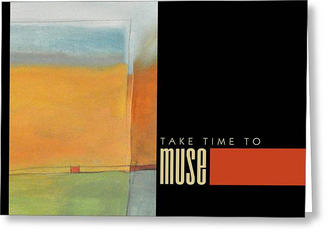 Nyberg Greeting Cards - Take Time To Muse Poster Greeting Card by Tim Nyberg